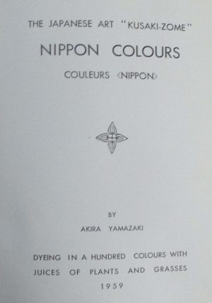 The Japanese Art Kusaki-Zome Nippon Colours