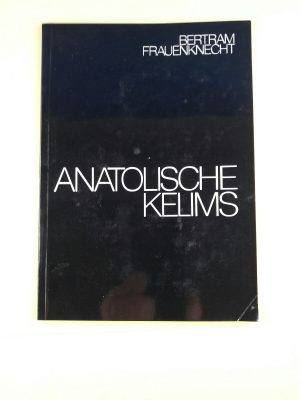 Anatolian Kilims / Anatolische Kilims