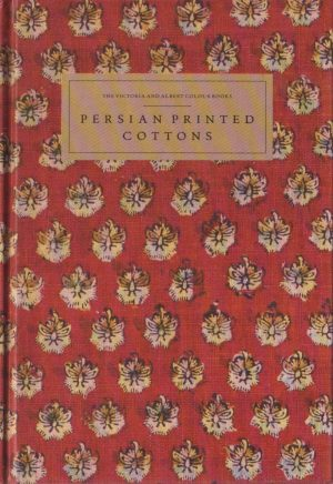 Persian Printed Cottons - The Victoria & Albert Colour Books
