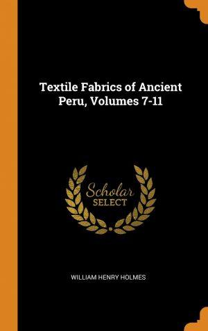 Textile Fabrics Of Ancient Peru (Bureau of American Ethnology Bulletins)