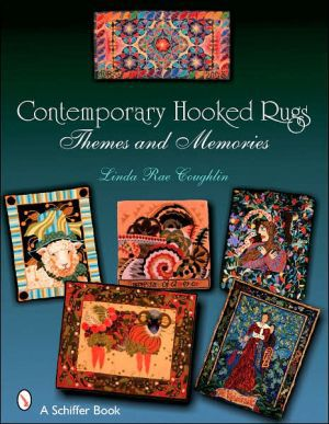 Contemporary Hooked Rugs: Themes and Memories