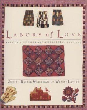 Labors of Love: America's Textiles and Needlework, 1650-1930