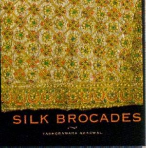 Silk Brocades - Yashodhara Agrawal - Hardcover