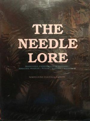 The needle lore: Traditional embroideries of Kashmir, Himachal Pradesh, Punjab, Haryana, Rajasthan
