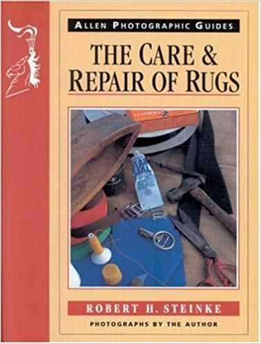 Care and Repair of Rugs (Allen Photographic Guides)