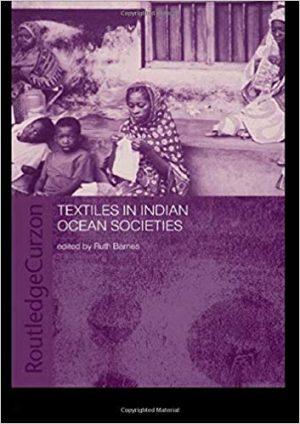 Textiles in Indian Ocean Societies (Indian Ocean Series)