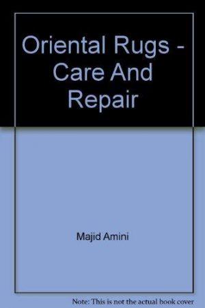 Oriental Rugs: Care and Repair