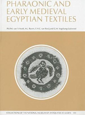 Pharaonic And Early Medieval Egyptian Textiles (Collections of the National Museum of Antiquities at Leiden)