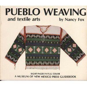 Pueblo Weaving and Textile Arts - Nancy Fox - Paperback
