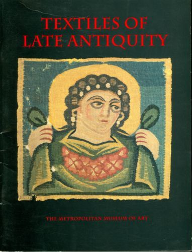 Textiles of Late Antiquity - Annemarie Stauffer - Paperback