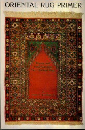The Oriental Rug Primer: Buying and Understanding New Oriental Rugs