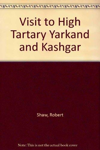Visit to High Tartary Yarkand and Kashgar