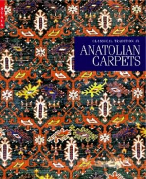 The Classical Tradition in Anatolian Carpets