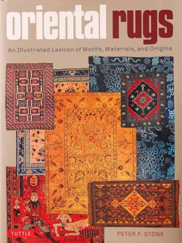 Frontcover: Oriental Rugs: An illustrated Lexicon of Motifs, Materials, and Origins by Peter F. Stone